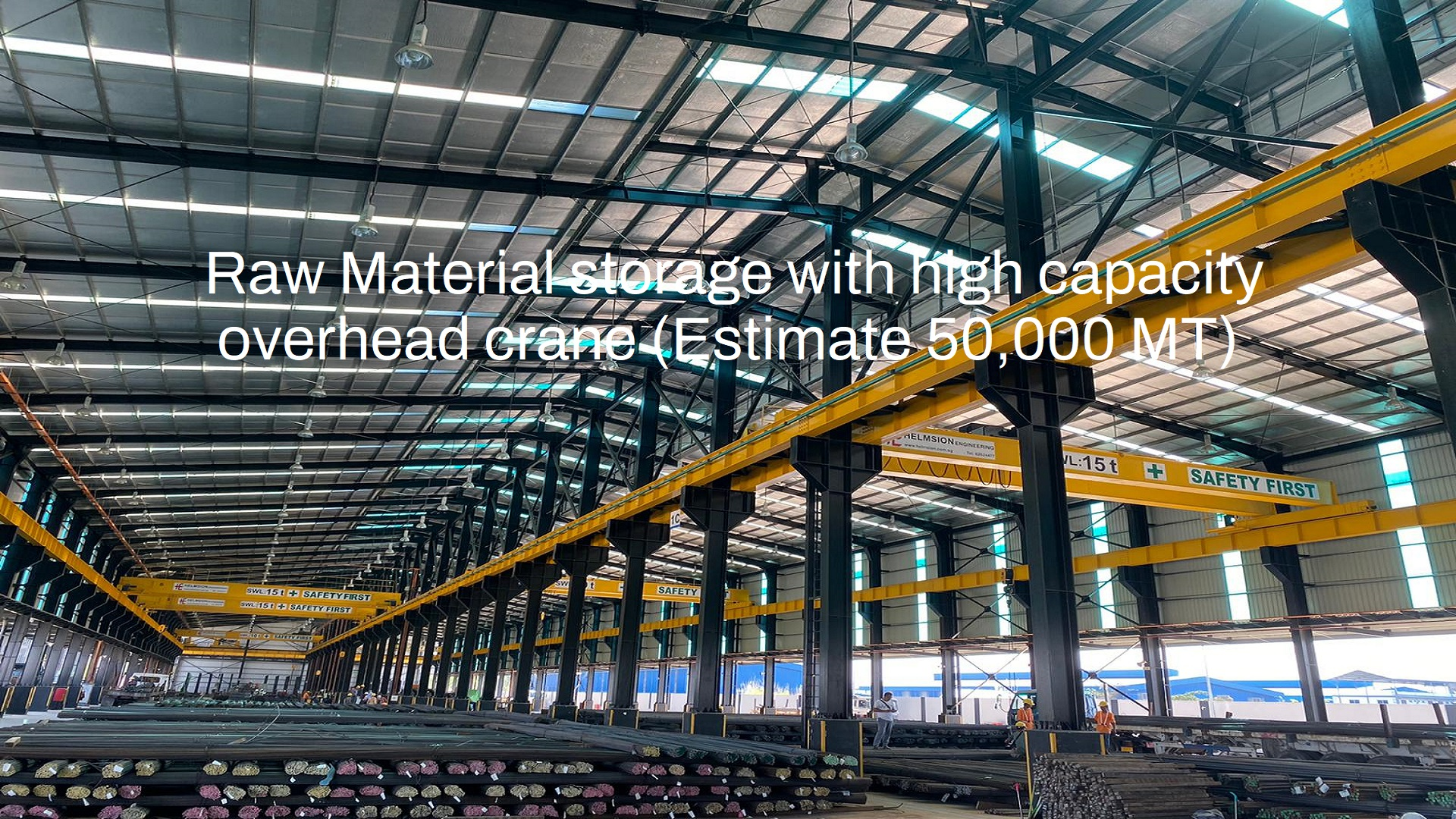 Raw Material storage with high capacity overhead crane (Estimate 50,000 MT)